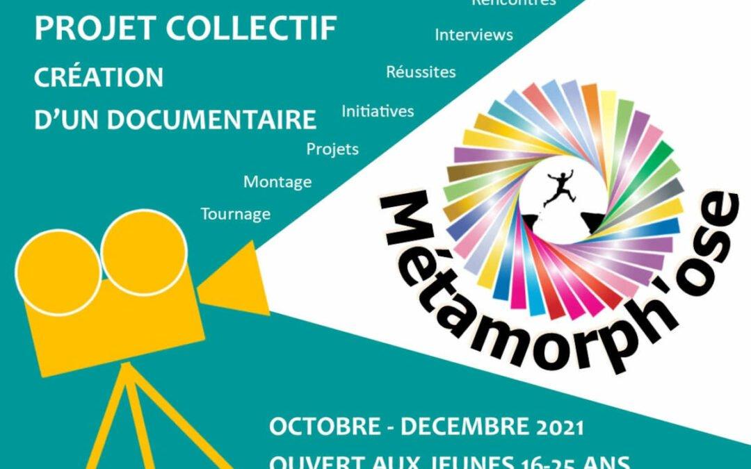 Métamorph'Ose : Projet collectif de création d'un documentaire
